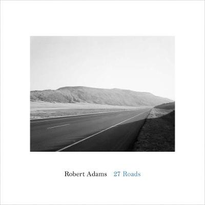 Robert Adams - 27 Roads - Robert Adams