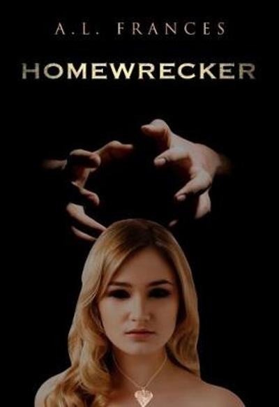 Homewrecker - A. L. Frances