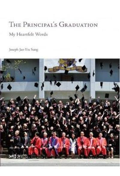 The Principal`s Graduation - My Heartfelt Words - Joseph Jao-yiu Sung