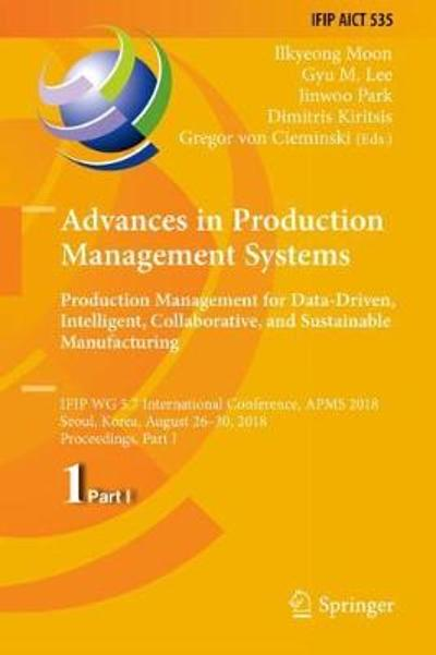 Advances in Production Management Systems. Production Management for Data-Driven, Intelligent, Collaborative, and Sustainable Manufacturing - Ilkyeong Moon