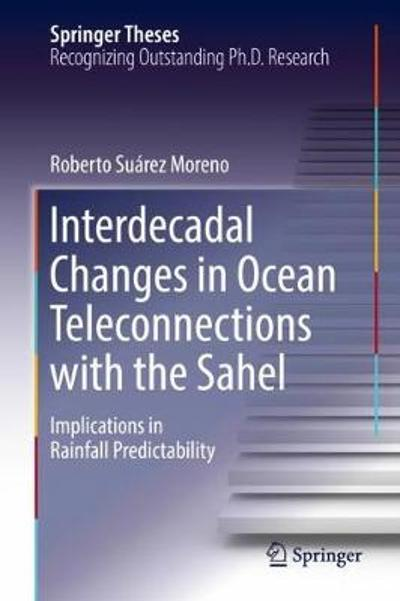 Interdecadal Changes in Ocean Teleconnections with the Sahel - Roberto Suarez Moreno