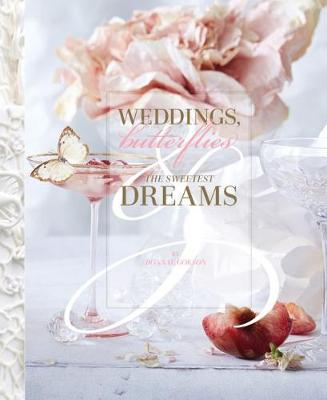 Weddings, Butterflies & The Sweetest Dreams - Bonnae Gokson