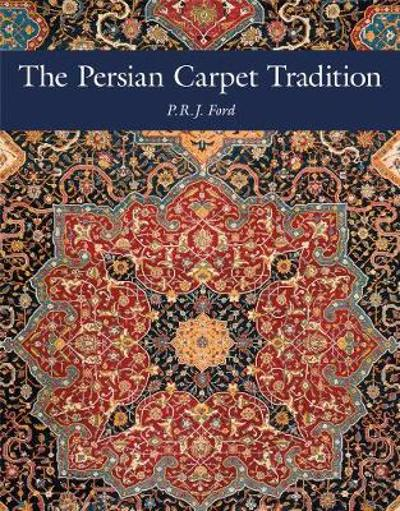 The Persian Carpet Tradition - P.R.J. Ford