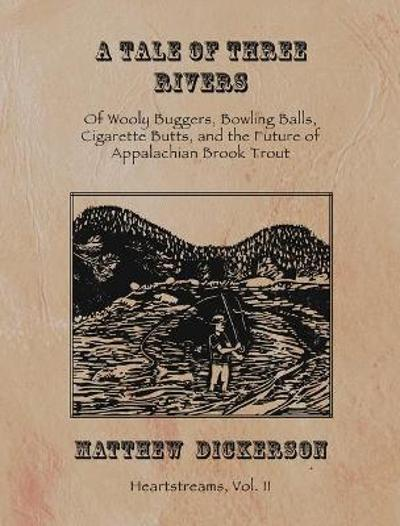 A Tale of Three Rivers - Matthew Dickerson