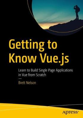 Getting to Know Vue.js - Brett Nelson