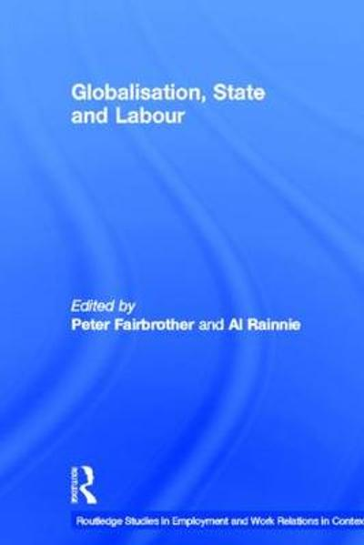 Globalisation, State and Labour - Peter Fairbrother