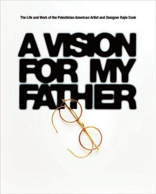 A Vision for My Father - Rajie Cook