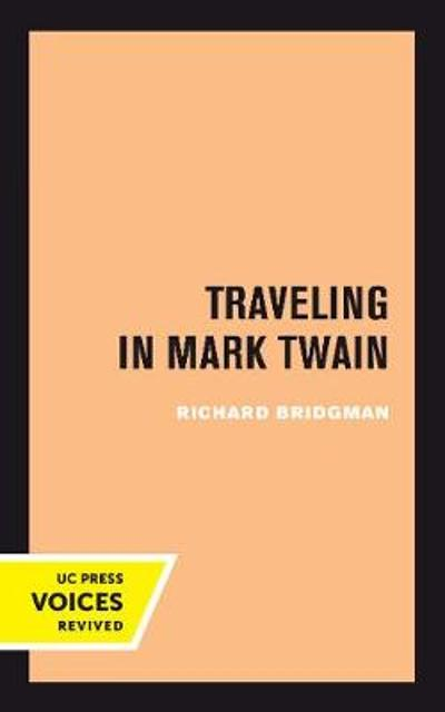 Traveling in Mark Twain - Richard Bridgman