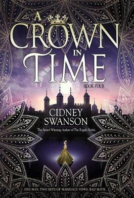 A Crown in Time - Cidney Swanson