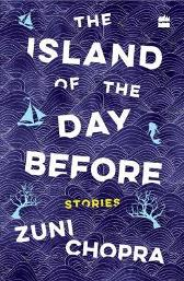 The island of the day before - Zuni Chopra