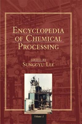 Encyclopedia of Chemical Processing (Online) - Sunggyu Lee