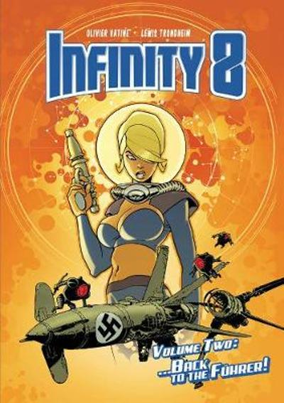 Infinity 8 Vol. 2: Back to the Fuhrer - Lewis Trondheim