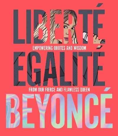 Liberte Egalite Beyonce - Kelly Williams