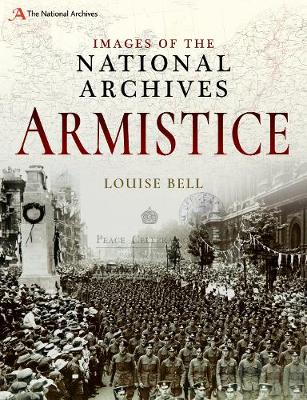 Images of The National Archives: Armistice - Louise Bell