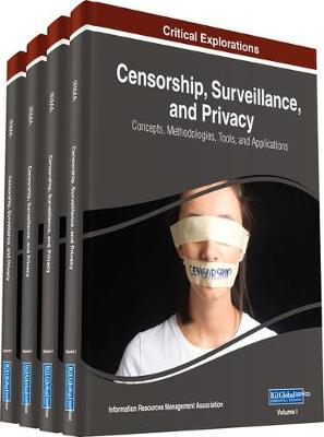 Censorship, Surveillance, and Privacy - Information Resources Management Association