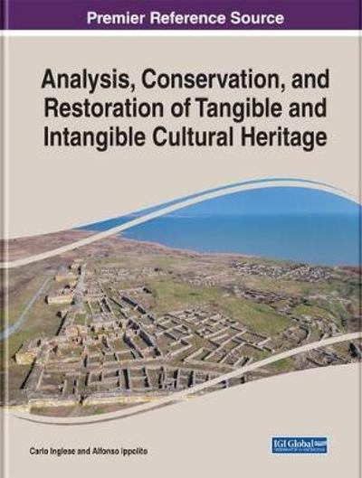 Analysis, Conservation, and Restoration of Tangible and Intangible Cultural Heritage - Carlo Inglese