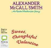 Sweet, Thoughtful Valentine - Alexander McCall Smith Karlyn Stephen