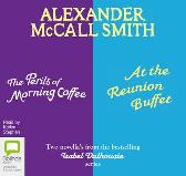 The Perils of Morning Coffee & At the Reunion Buffet - Alexander McCall Smith Karlyn Stephen
