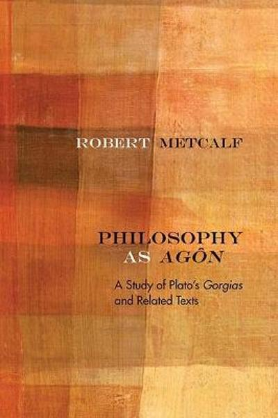 Philosophy as Agon - Robert Metcalf