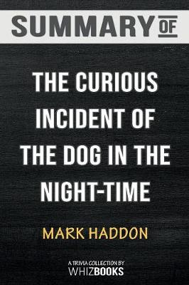 Summary of the Curious Incident of the Dog in the Night-Time - Whizbooks