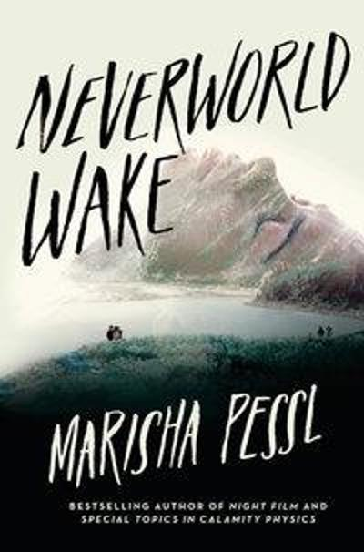 Neverworld wake - Marisha Pessl