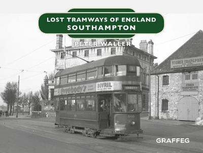 Lost Tramways of England: Southampton - Peter Waller