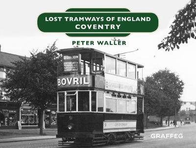 Lost Tramways of England: Coventry - Peter Waller