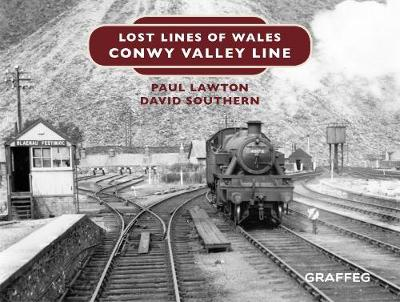 Lost Lines of Wales: Conwy Valley Line - Paul Lawton