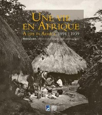 A Life in Africa 1894-1939 - Roy Dilley