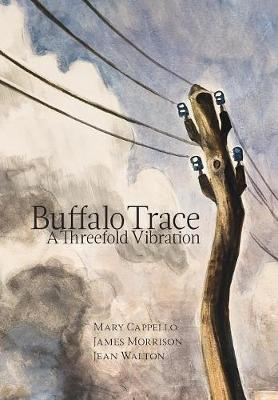 Buffalo Trace - Mary Cappello
