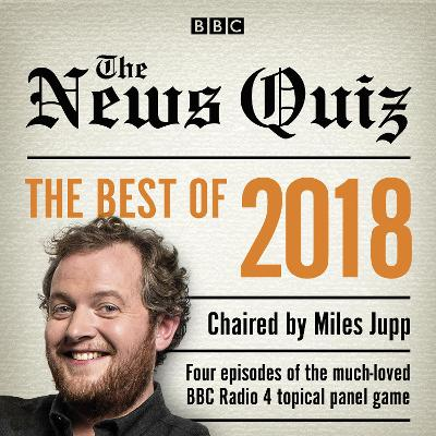The News Quiz: Best of 2018 - BBC
