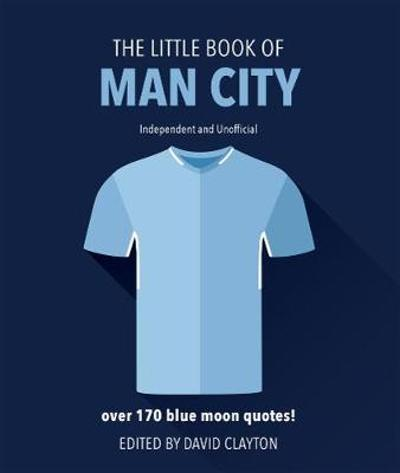 The Little Book of Man City - David Clayton