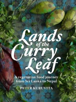 Lands of the Curry Leaf - Peter Kuruvita