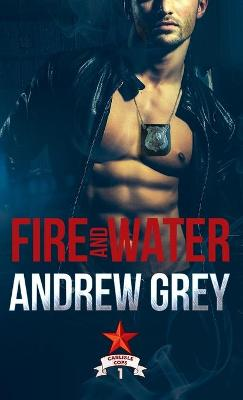 Fire and Water - Andrew Grey