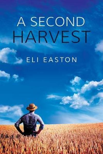 A Second Harvest - Eli Easton