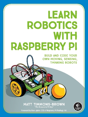 Learn Robotics With Raspberry Pi - Matt Timmons-Brown