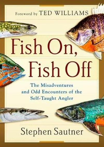 Fish On, Fish Off - Stephen Sautner