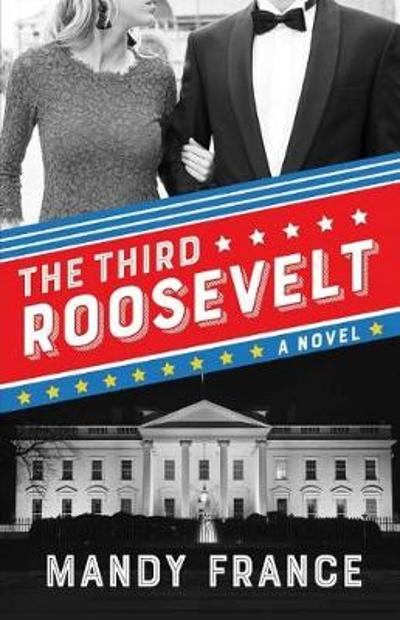 The Third Roosevelt - Mandy France