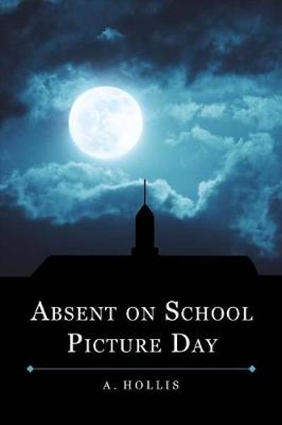 Absent On School Picture Day - A. Hollis