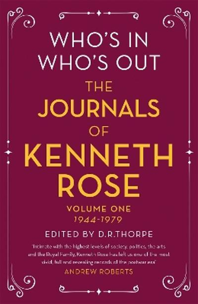 Who's In, Who's Out: The Journals of Kenneth Rose - Kenneth Rose