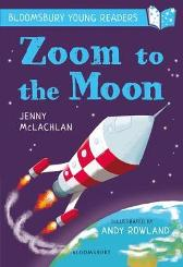 Zoom to the Moon: A Bloomsbury Young Reader - Jenny McLachlan Andy Rowland