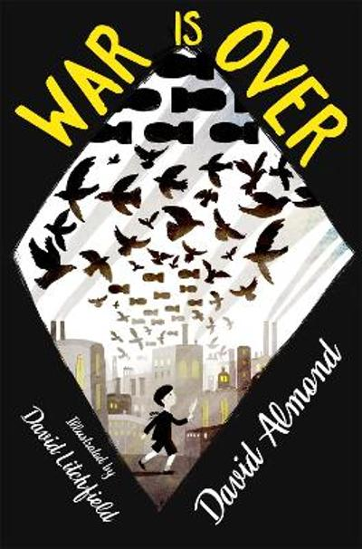 War is Over - David Almond