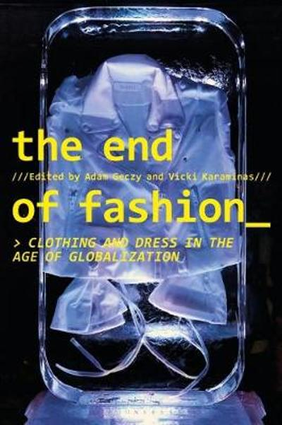 The End of Fashion - Adam Geczy