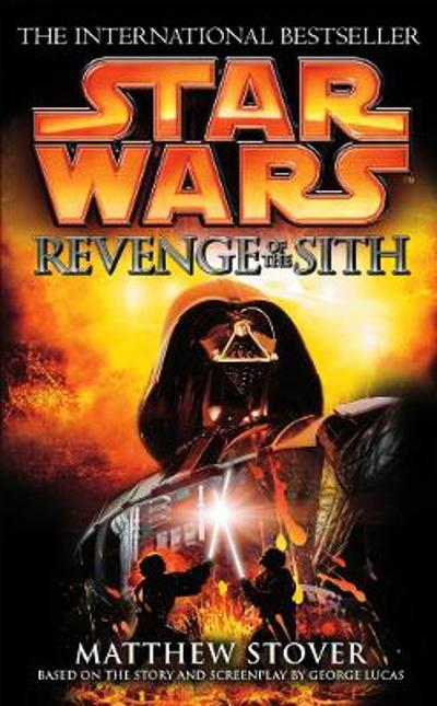 Star Wars: Episode III: Revenge of the Sith - Matthew Stover