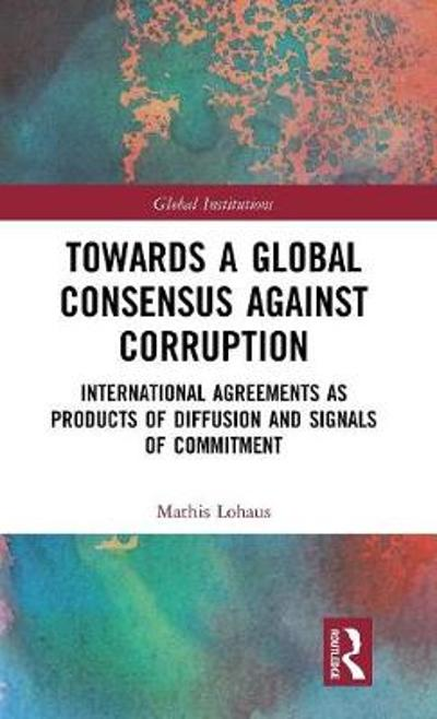 Towards a Global Consensus Against Corruption - Mathis Lohaus