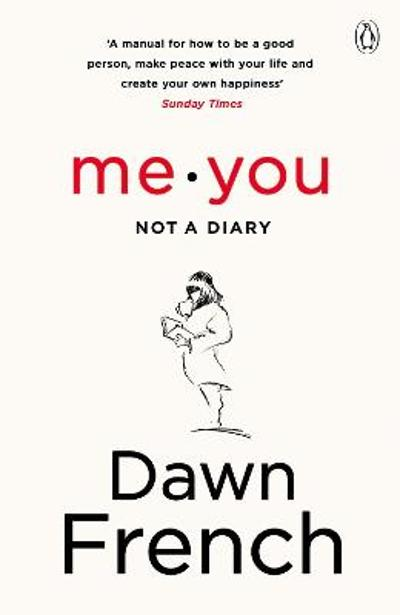 Me. You. Not a Diary - Dawn French