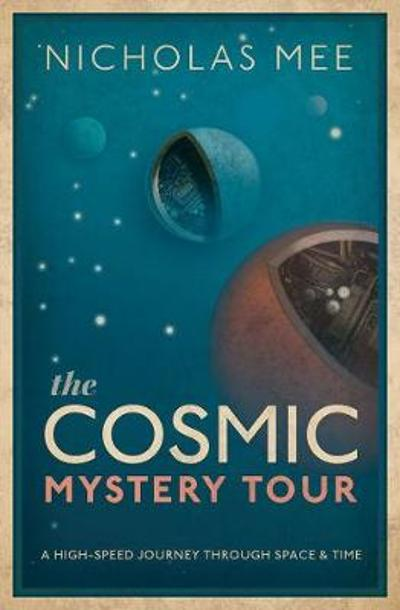 The Cosmic Mystery Tour - Nicholas Mee