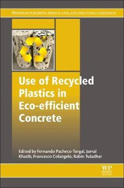 Use of Recycled Plastics in Eco-efficient Concrete - Fernando Pacheco-Torgal