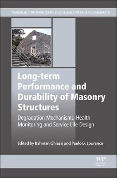 Long-term Performance and Durability of Masonry Structures - Bahman Ghiassi