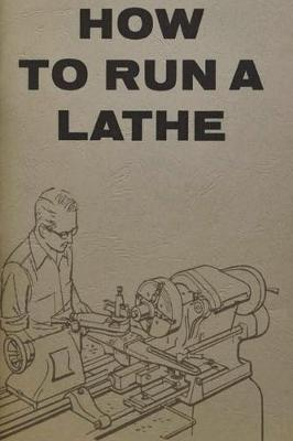 How to Run a Lathe - South Bend Lathe Works